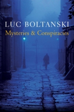 Boltanski, Luc Mysteries and Conspiracies