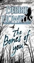 Howells, Debbie The Bones of You