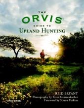 Bryant, Reid The Orvis Guide to Upland Hunting