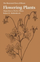 Robert H. Mohlenbrock Flowering Plants: Magnolias to Pitcher Plants