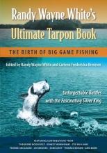 Randy Wayne White`s Ultimate Tarpon Book