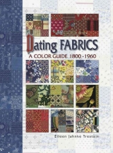 Trestain, Eileen Dating Fabrics - A Color Guide - 1800-1960