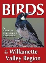 Nehls, Harry B. Birds of the Willamette Valley Region