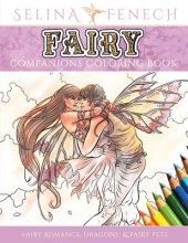 Fenech, Selina Fairy Companions Coloring Book - Fairy Romance, Dragons and Fairy Pets