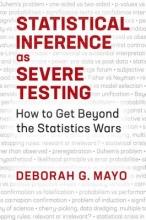 Deborah G. Mayo Statistical Inference as Severe Testing