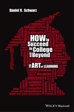 Schwarz, Daniel R. How to Succeed in College and Beyond