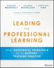 Anneke Markholt,   Joanna Michelson,   Stephen Fink Leading for Professional Learning