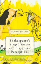 Farabee, Darlene Shakespeare`s Staged Spaces and Playgoers` Perceptions