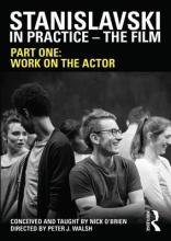 O`Brien, Nick Stanislavski in Practice - The Film
