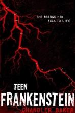Baker, Chandler Teen Frankenstein