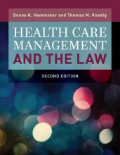 Donna K. Hammaker,   Thomas M. Knadig Health Care Management And The Law
