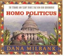 Milbank, Dana Homo Politicus