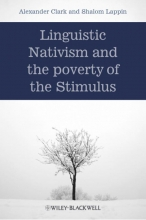 Alexander Clark,   Shalom Lappin Linguistic Nativism and the Poverty of the Stimulus