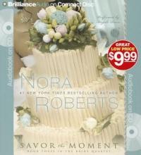 Roberts, Nora Savor the Moment