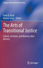 Peter Rush,   Olivera Simic The Arts of Transitional Justice