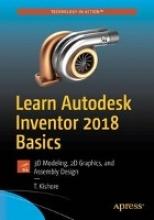 T. Kishore Learn Autodesk Inventor 2018 Basics