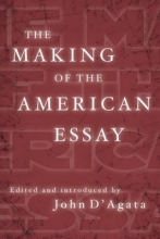 D`Agata, John The Making of the American Essay