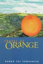 Yamashita, Karen Tei Tropic of Orange
