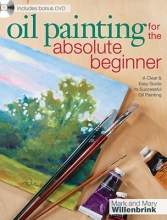 Willenbrink, Mark Oil Painting for the Absolute Beginner