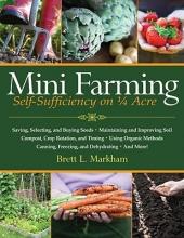 Markham, Brett L. Mini Farming