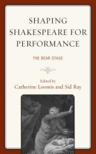 Shaping Shakespeare for Performance