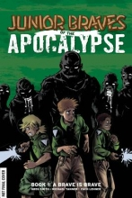Smith, Greg,   Tanner, Michael Junior Braves of the Apocalypse 1