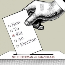 Cheeseman, Nic How to Rig an Election