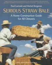 Lacinski, Paul,   Bergeron, Michel, Ph.D. Serious Straw Bale