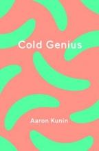 Kunin, Aaron Cold Genius