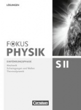 Becker, Peter,   Burzin, Stefan,   Böhlemann, Ralf,   Diehl, Bardo Fokus Physik Einf./Lös. Sek. II A/B/C