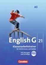 Kohn, Martin,   Mulla, Nogi,   Mulla, Ursula,   Schweitzer, Bärbel English G 21. Ausgabe A 5. Klassenarbeitstrainer mit Lösungen und Audios online