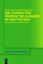 Isabel Buchwald-Wargenau Die Doppelten Perfektbildungen Im Deutschen