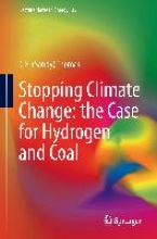Thomas, C. E. Sandy Stopping Climate Change: the Case for Hydrogen and Coal