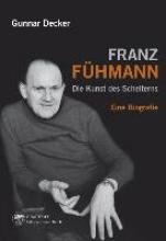 Decker, Gunnar Franz Fhmann. Die Kunst des Scheiterns