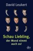Leukert, David Schau Liebling, der Mond nimmt auch zu!