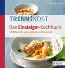 Summ, Ursula Trennkost - Das Einsteiger-Kochbuch