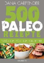 Carpender, Dana,   Brodersen, Imke 500 Paleo-Rezepte