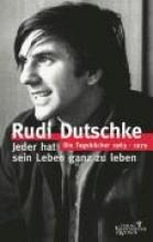 Dutschke, Rudi Die Tagebücher 1963-1979