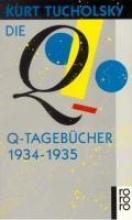 Tucholsky, Kurt Die Q-Tagebcher 1934 - 1935