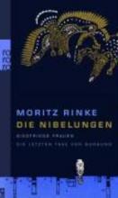 Rinke, Moritz Die Nibelungen