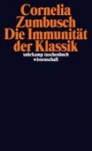Zumbusch, Cornelia Die Immunität der Klassik