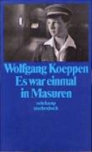 Koeppen, Wolfgang Es war einmal in Masuren