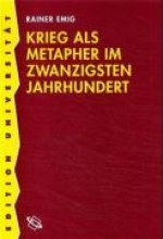 Emig, Rainer Krieg als Metapher im zwanzigsten Jahrhundert