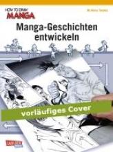 Tanaka, Hirohisa How To Draw Manga: Manga-Geschichten entwickeln