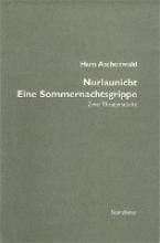 Aschenwald, Hans Nurlaunicht Eine Sommernachtsgrippe