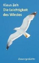 Zeh, Klaus Die Leichtigkeit des Windes