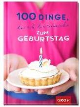 100 Dinge, die ich dir wnsche zum Geburtstag