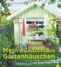 Coulthard, Sally Mein wunderbares Gartenhäuschen