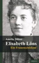 Dilzer, Amélie Elisabeth L�ns - Ein Frauenschicksal