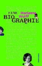 Wulff, Marianne Marianne Wulff - Eine Biographie